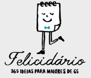 Felicidário é um criativo calendário e dicionário sobre a felicidade.(Fotografia da página oficial: http://felicidario.encontrarse.pt/)